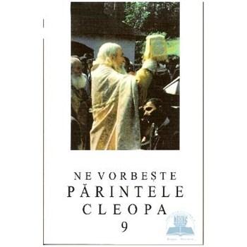 Ne vorbeste Parintele Cleopa 9