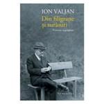 Din Filigrane Si Surasuri - Ion Valjan, editura Humanitas