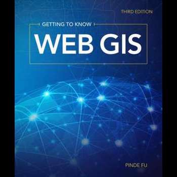 Getting to Know Web GIS (Getting to Know)