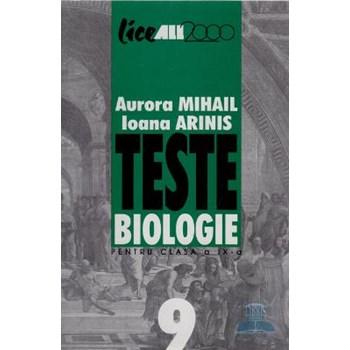 Teste biologie clasa a 9 - a - Aurora Mihail, Ioana Arinis