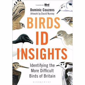 Birds: ID Insights. Identifying the More Difficult Birds of Britain, Hardback