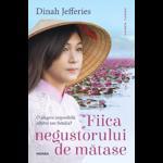 Fiica negustorului de matase - Dinah Jefferies