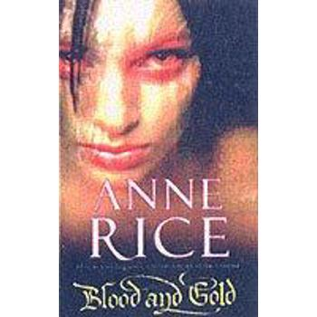 Blood And Gold (The Vampire Chronicles, nr. 8)