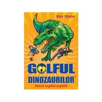 Golful Dinozaurilor vol 1. Atacul Regelui Șopârlă