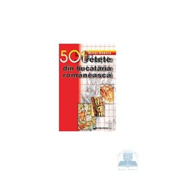 501 RETETE DIN BUCATARIA ROMANEASCA CONSTANTIN LAURENTIU ERBICEANU