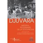 Misterul telegramei de la Stockholm - Neagu Djuvara