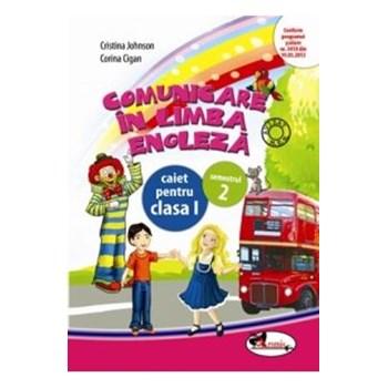 Comunicare in limba engleza clasa I caiet sem.2 - Cristina Johnson, Corina Cigan, editura Aramis