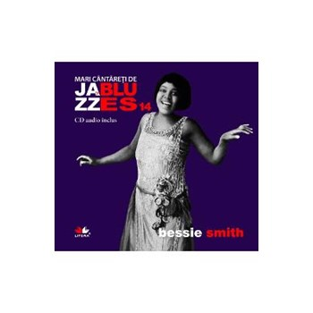 Mari cântăreți de jazz și blues. Bessie Smith. Carte + CD audio