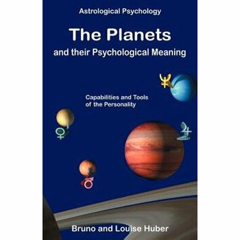 The Planets and Their Psychological Meaning, Paperback - Bruno Huber