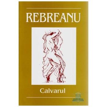 Calvarul - Liviu Rebreanu 973-86747-5-1