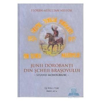 Junii dorobanti din Scheii Brasovului - Florin Aurelian Nistor 509194