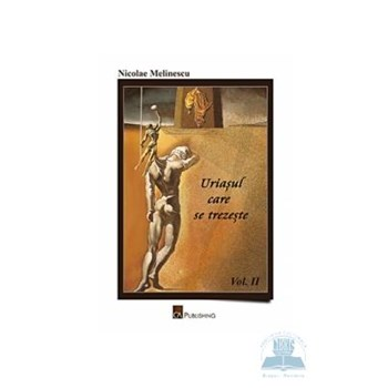 Uriasul care se trezeste vol. 2 - Nicolae Melinescu 973-88878-7-9