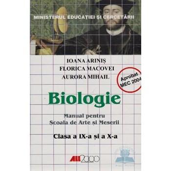 Biologie Cls 9 Si 10 - Ioana Arinis, Florica Macovei, Aurora Mihail - Arte Si Meserii
