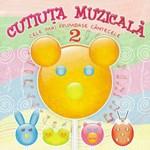 Cutiuta Muzicala - Cele mai frumoase cantece - Volumul 2
