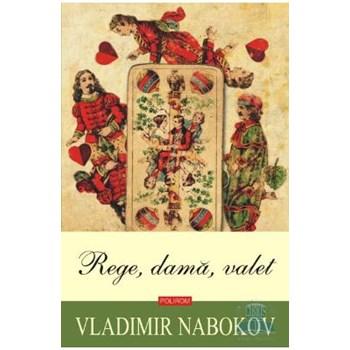 Rege dama valet - Vladimir Nabokov 973-46-1530-8