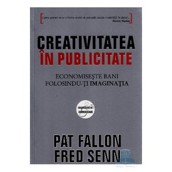 Creativitatea in publicitate - Pat Fallon, Fred Senn