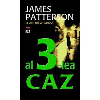 Al 3-lea caz - James Patterson Andrew Gross 973-103-071-9