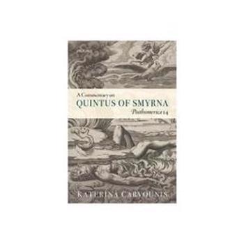 Commentary on Quintus of Smyrna, Posthomerica 14 - Katerina Carvounis, editura Bloomsbury Academic