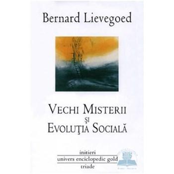 Vechi misterii si evolutia sociala - Bernard Lievegoed