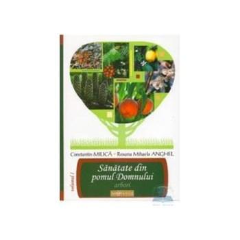 Sanatate din pomul domnului vol. 1 - Constantin Milica Roxana Mihaela Anghel 973-8117-86-7