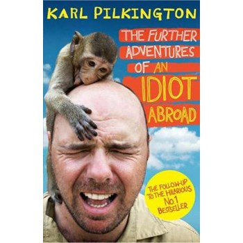 Further Adventures of An Idiot Abroad