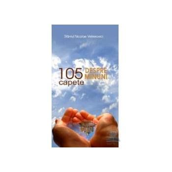 105 capete despre minuni - Nicolae Velimirovici 376461