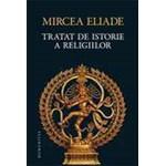 Tratat de istorie a religiilor (Seria Eliade)