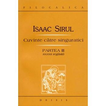 Cuvinte catre singuratici partea III - Isaac Sirul