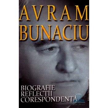 Avram Bunaciu. Biografie, Reflectii, Corespondenta