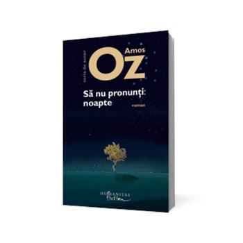 Să nu pronunţi: noapte (Seria de autor Amos Oz)