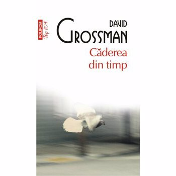 Caderea din timp - David Grossman, editura Polirom