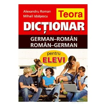 Dictionar german-roman, roman-german pentru elevi - Alexandru Roman, Mihail Isbasescu
