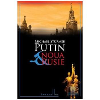 Putin si noua Rusie cartonat - Michael Sturmer 973-600-044-4