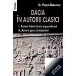 Dacia In Autorii Clasici - G. Popa-Lisseanu