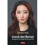 Drumul catre libertate. Autobiografia unei refugiate din Coreea de Nord