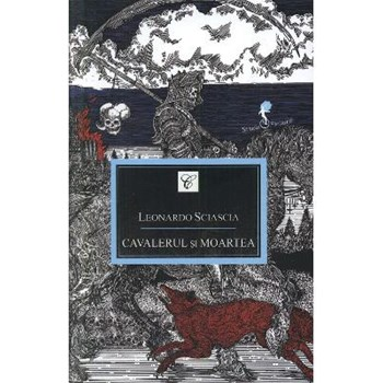 Cavalerul si moartea - Leonardo Sciascia