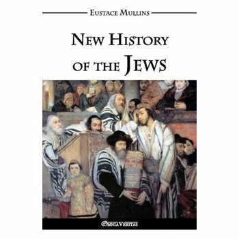 New History of the Jews, Paperback - Eustace Clarence Mullins