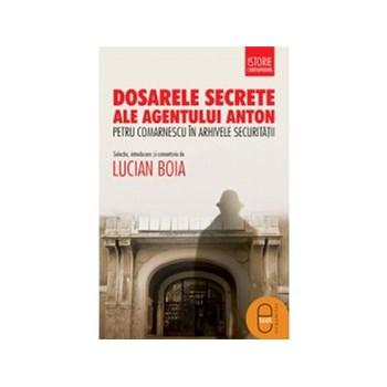 eBook Dosarele secrete ale agentului Anton - Lucian Boia