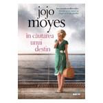 In cautarea unui destin - Jojo Moyes