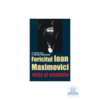 Fericitul Ioan Maximovici viata si minunile - Serafim Rose, Gherman Podmosenski