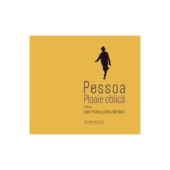 Audiobook CD Ploaie oblica - Pessoa. Lectura: Oana Pellea si Dinu Flamand