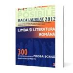 Limba si literatura română - Bacalaureat 2012, proba scrisa: 300 de variante dupa modelul MECTS