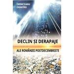 Declin si derapaje ale Romaniei postdecembriste - Drinceanu Dumitru 978-973-636-556-0