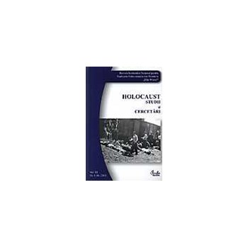 Holocaust. Studii si cercetari. Vol. 3, nr. 1 (4)/2011