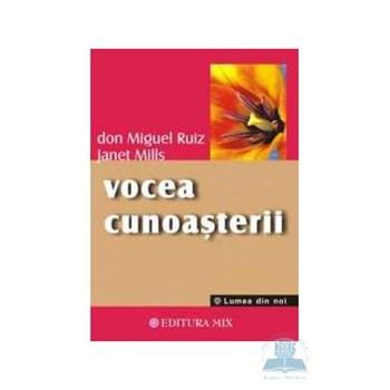 Vocea cunoasterii - Don Miguel Ruiz, Janet Mills