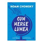 Cum merge lumea - Noam Chomsky