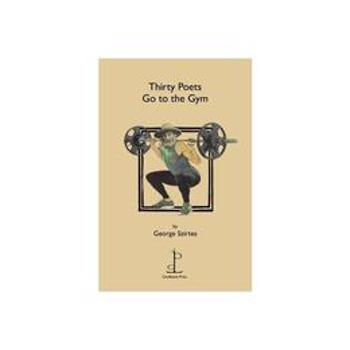 Thirty Poets Go to the Gym, editura Candlestick Press