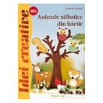 Idei Creative 101 - Animale Salbatice Din Hartie - Gudrun Schmitt
