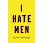 I Hate Men, Hardcover