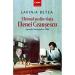 Ultimul an din viata Elenei Ceausescu - Lavinia Betea 978-606-793-360-4